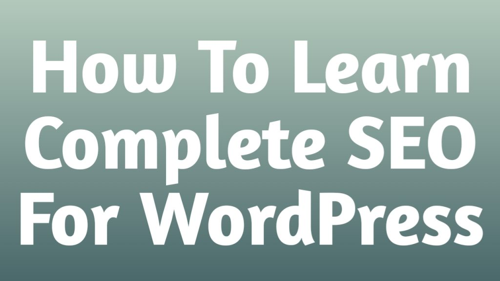 How To Learn Complete SEO For WordPress